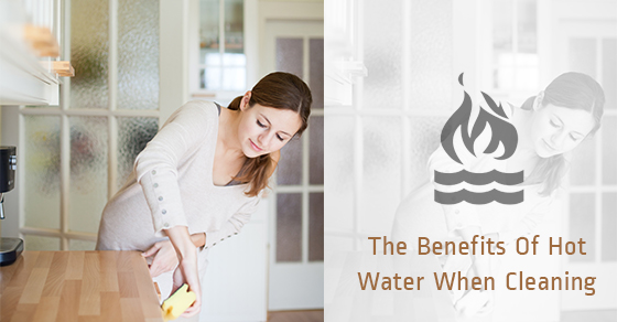 The Benefits Of Hot Water When Cleaning