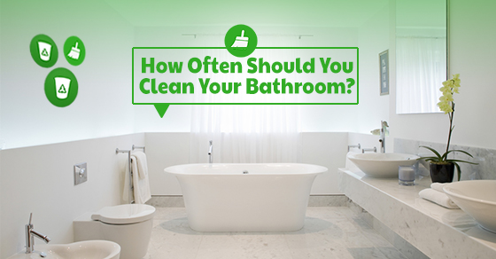 how often should you clean your bathroom sunrise
