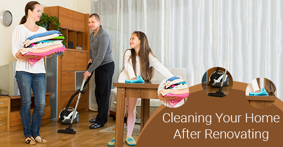 Cleaning Your Home After Renovating