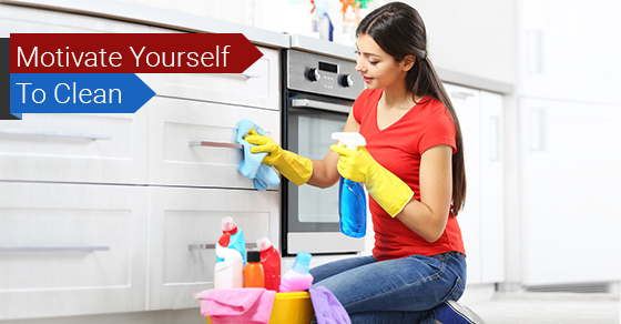 Motivate Yourself To Clean