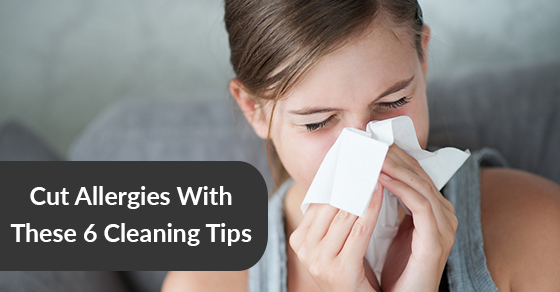 Cut Allergies With These 6 Cleaning Tips