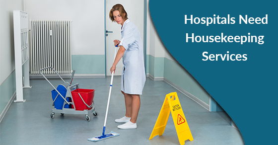 Hospitals Need Housekeeping Services