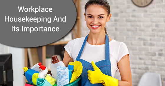 Workplace Housekeeping And Its Importance
