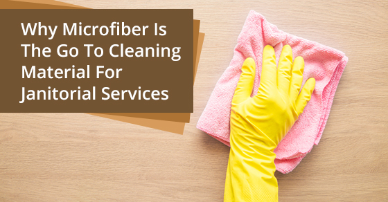Why Microfiber Is The Go To Cleaning Material For Janitorial Services