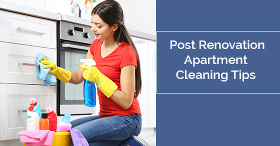 Post Renovation Apartment Cleaning Tips