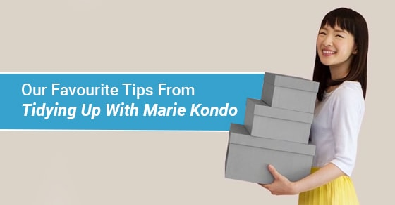 Our Favourite Tips From Tidying Up With Marie Kondo